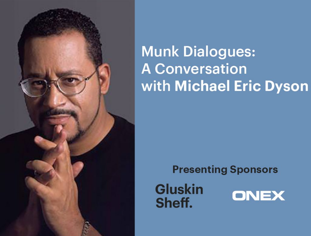 Munk Dialogues: A conversation with Michael Eric Dyson