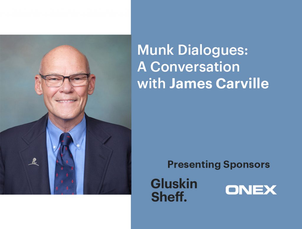 Munk Dialogues: A conversation with James Carville