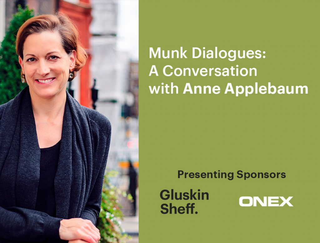 Munk Dialogues: A conversation with Anne Applebaum